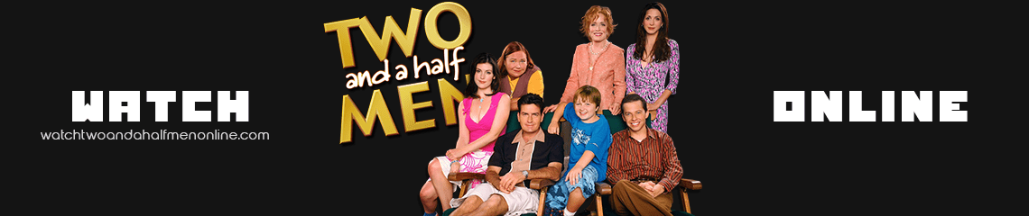 Watch Two and a Half Men Online Free